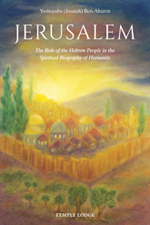 Image for <B>Jerusalem </B><I> The Role of the Hebrew People in the Spiritual Biography of Humanity</I>