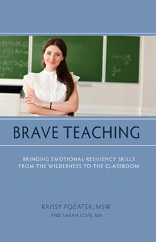 Image for <B>Brave Teaching </B><I> Bringing Emotional-Resiliency Skills from the Wilderness to the Classroom</I>