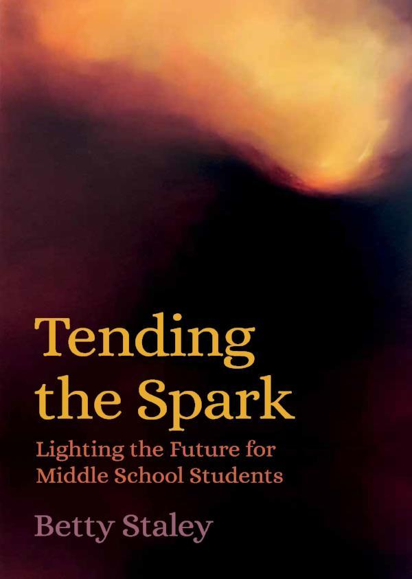 Image for <B>Tending the Spark </B><I> Lighting the Future for Middle School Students</I>