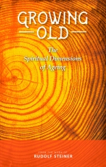 Image for <B>Growing Old </B><I> The Spiritual Dimensions of Ageing</I>