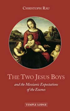 Image for <B>Two Jesus Boys and the Messianic Expectations of the Essenes </B><I> </I>
