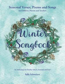 Image for <B>Winter Songbook </B><I> : Seasonal Verses, Poems and Songs for Children, Parents and Teachers: An Anthology for Family, School, Festivals and Fun!</I>