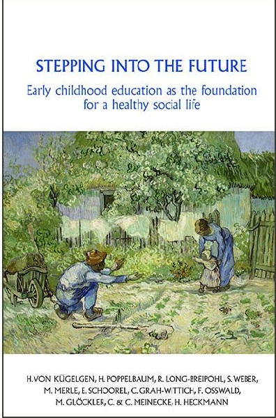 Image for <B>Stepping into the Future </B><I> Early childhood education as a foundation for a healthy social life</I>