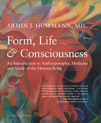 Image for <B>Form, Life and Consciousness </B><I> An Introduction to Anthroposophic Medicine and Study of the Human Being</I>