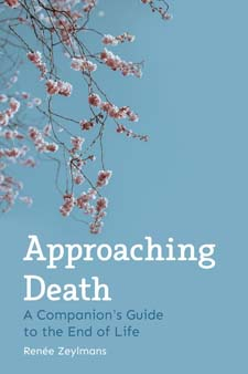 Image for <B>Approaching Death </B><I> A Companion's Guide to the End of Life</I>