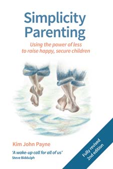 Image for <B>Simplicity Parenting </B><I> Using the power of less to raise happy, secure children 2ed</I>