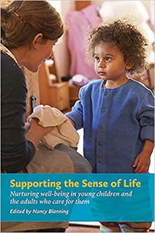 Image for <B>Supporting the Sense of Life </B><I> Nurturing Well-Being in Young Children and the Adults that Care for Them</I>
