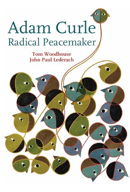 Image for <B>Adam Curle </B><I> Radical Peacemaker</I>