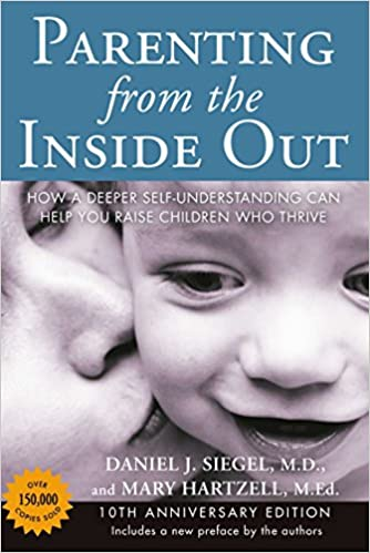 Image for <B>Parenting from the Inside Out   </B><I> How a Deeper Self-Understanding Can Help You Raise Children Who Thrive</I>