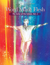 Image for <B>Word Made Flesh </B><I> The Actor of the Future, Vol 2</I>