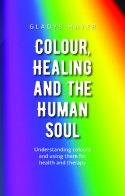Image for <B>Colour, Healing and the Human Soul </B><I> </I>