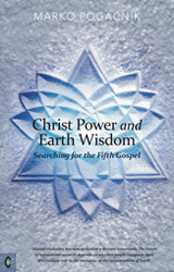 Image for <B>Christ Power and Earth Wisdom </B><I> Searching for the Fifth Gospel</I>