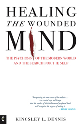 Image for <B>Healing the Wounded Mind </B><I> The Psychosis of the Modern World and the Search for the Self</I>