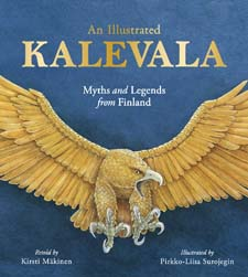 Image for <B>An Illustrated Kalevala </B><I> Myths and Legends from Finland</I>