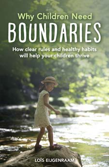 Image for <B>Why Children Need Boundaries </B><I> How Clear Rules and Healthy Habits will Help your Children Thrive</I>
