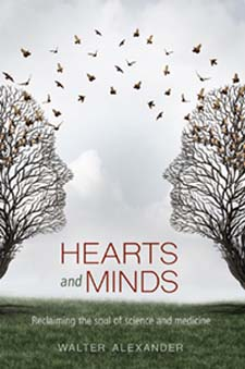 Image for <B>Hearts and Minds </B><I> Reclaiming the Soul of Science and Medicine</I>