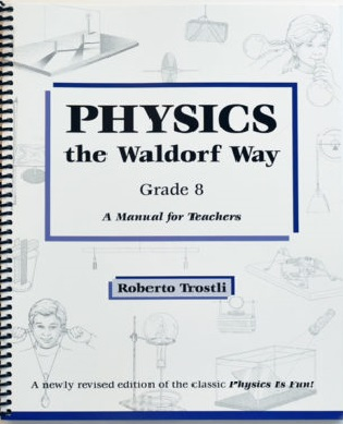 Image for <B>Physics the Waldorf Way -  Grade 8 </B><I> </I>