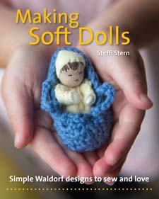 Image for <B>Making Soft Dolls </B><I> Simple Waldorf designs to sew and love</I>