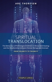 Image for <B>Spiritual Translocation </B><I> The Behaviour of Pathological Entities in Illness and Healing and the Relationship between Human Beings and Animals <br>From Polarity to Triunity</I>