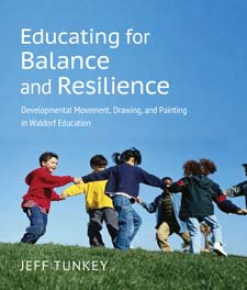 Image for <B>Educating for Balance and Resilience </B><I> Developmental Movement, Drawing, and Painting in Waldorf Education</I>