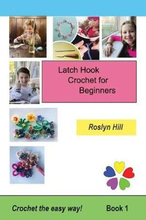Image for <B>Latch Hook Crochet for Beginners </B><I> Crochet the easy way!   Book 1</I>