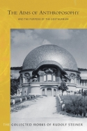 Image for <B>Aims of Anthroposophy </B><I> and the Purpose of the Goetheanum</I>