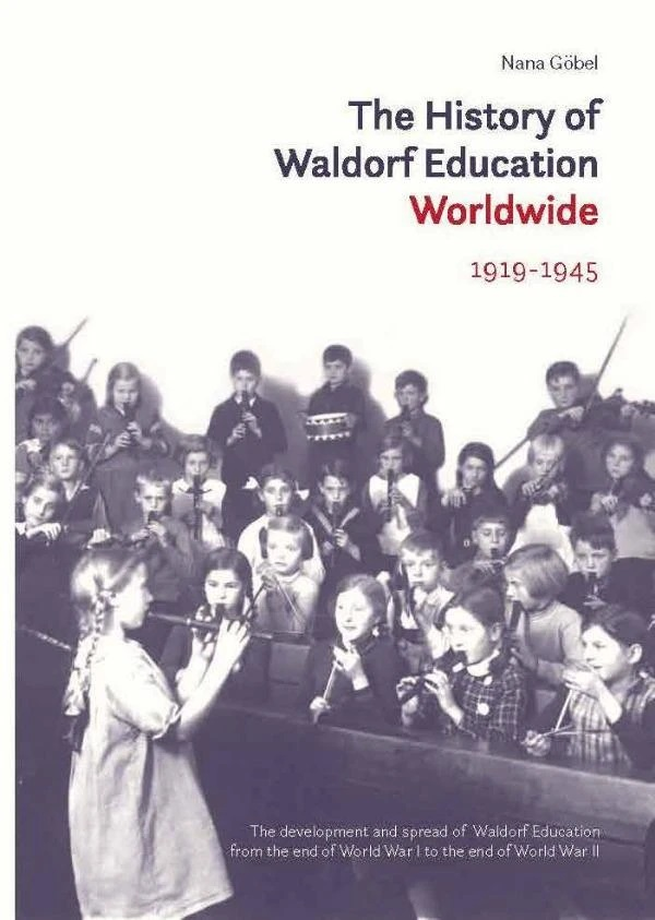 Image for <B>History of Waldorf Education Worldwide 1919-1945 </B><I> The development and spread of Waldorf Education from the end of WW I to the end of WW II</I>