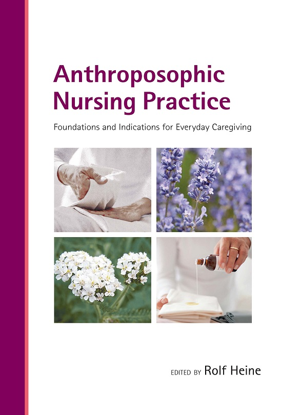 Image for <B>Anthroposophic Nursing Practice </B><I> Foundations and Indications for Everyday Caregiving</I>