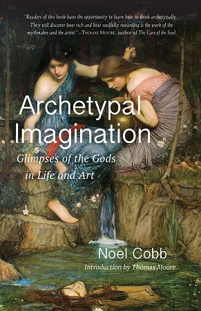 Image for <B>Archetypal Imagination </B><I> Glimpses of the Gods in Life and Art</I>
