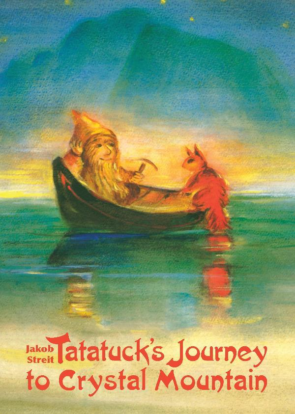Image for <B>Tatatuck's Journey to Crystal Mountain </B><I> </I>