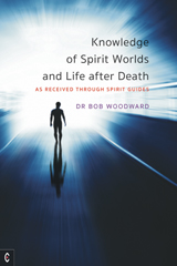Image for <B>Knowledge of spirit worlds and life after death </B><I> As Received Through Spirit Guides</I>