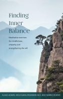 Image for <B>Finding Inner Balance </B><I> Meditative exercises for mindfulness, empathy and strengthening the will</I>