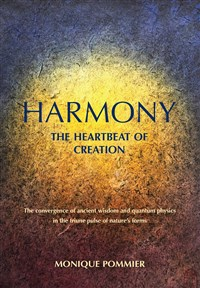 Image for <B>Harmony, the Heartbeat of Creation </B><I> The Convergence of Ancient Wisdom and Quantum Physics in the Triune Pulse of Nature's Forms</I>