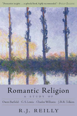 Image for <B>Romantic Religion </B><I> A Study of Owen Barfield, C.S.Lewis, Charles Williams and J.R.R.Tolkien</I>