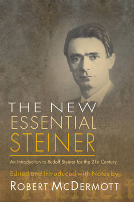 Image for <B>New Essential Steiner </B><I> An Introduction to Rudolf Steiner for the 21st Century</I>