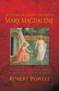 Image for <B>Mystery, Biography and Destiny of Mary Magdalene </B><I> Sister of Lazarus John and Spiritual Sister of Jesus</I>