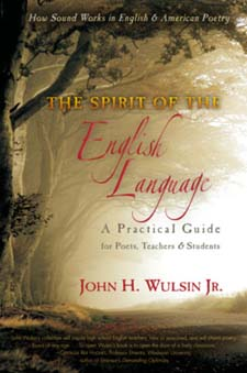 Image for <B>The Spirit of the English Language: A Practical Guide for Poets, Teachers and Students </B><I> </I>