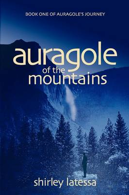 Image for <B>Auragole of the Mountains (Book One) </B><I> </I>