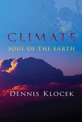 Image for <B>Climate: Soul of the Earth </B><I> Soul of the Earth</I>