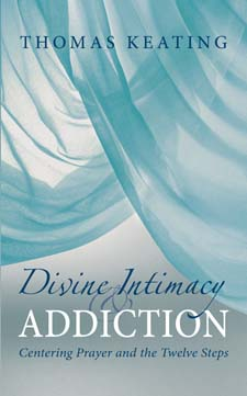 Image for <B>Divine Therapy and Addiction </B><I> AA and Centering Prayer</I>
