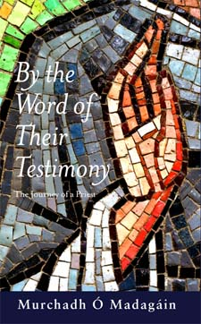 Image for <B>By the Word of Their Testimony: The Journey of a Priest </B><I> </I>