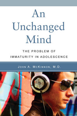 Image for <B>Unchanged Mind, An </B><I> The Problem of Immaturity in Adolescence</I>