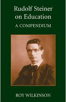 Image for <B>Rudolf Steiner on Education: a Compendium </B><I> </I>