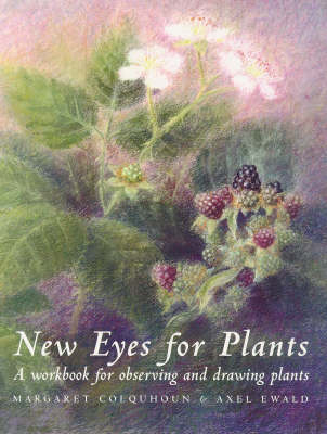 Image for <B>New Eyes for Plants: A Workbook for Plant Observation and Drawing </B><I> A Workbook for Plant Observation and Drawing</I>