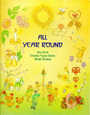 Image for <B>All Year Round </B><I> A Calendar of Celebrations</I>