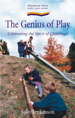 Image for <B>Genius of Play, The </B><I> Celebrating the Spirit of Childhood</I>