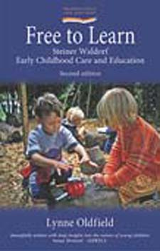 Image for <B>Free to Learn 2nd ed </B><I> Introducing Steiner Waldorf Early Childhood Education.  Steiner Waldorf Early Childhood Care and Education</I>