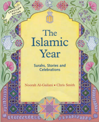 Image for <B>Islamic Year, The </B><I> Surahs, Stories and Celebrations</I>