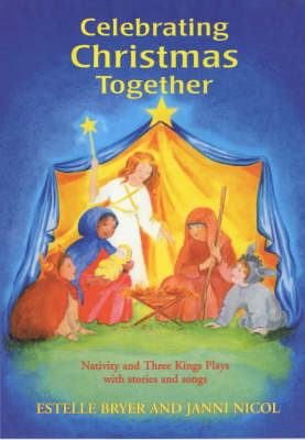 Image for <B>Celebrating Christmas Together </B><I> Nativity and Three Kings Plays with Stories and Songs</I>