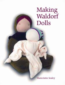 Image for <B>Making Waldorf Dolls </B><I> Creative Doll-Making with Children</I>